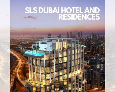 SLS Dubai Hotel and Residences
